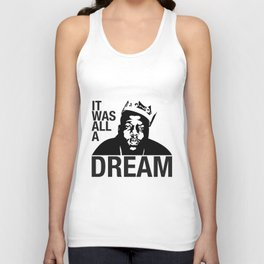 It Was All A Dream Unisex Tank Top