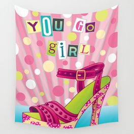 You Go Girl Wall Tapestry