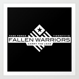 Task Force Fallen Warriors: Carry the Load 2015 Art Print