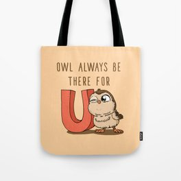 Owl Always Be There For U Tote Bag