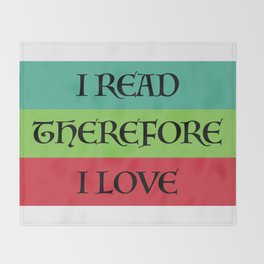 I READ THEREFORE I LOVE Throw Blanket
