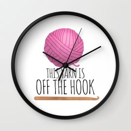 This Yarn Is Off The Hook Wall Clock