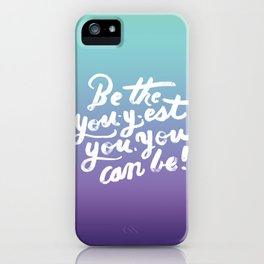 You - Inspiration Print iPhone Case