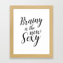 Brainy is the new sexy Framed Art Print