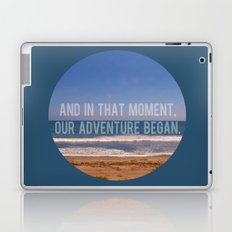 And In That Moment, Our Adventure Began Laptop & iPad Skin