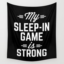 Sleep-In Game Funny Quote Wall Tapestry