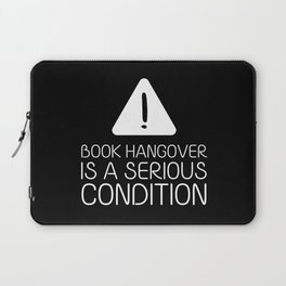 Book hangover is a serious condition (black) Laptop Sleeve