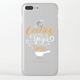 Cooking Is My Yoga Time Occupation Clear iPhone Case