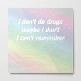 Drugs Metal Print