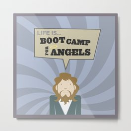 Life Is Bootcamp For Angels Metal Print