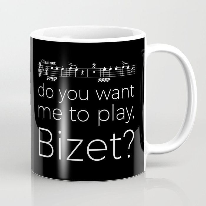 Clarinet - Do you want me to play, Bizet? (black) Coffee Mug