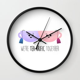 We're Tea-rrific Together Wall Clock