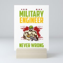 I Am A Military Engineer: Assume I'm Never Wrong Mini Art Print
