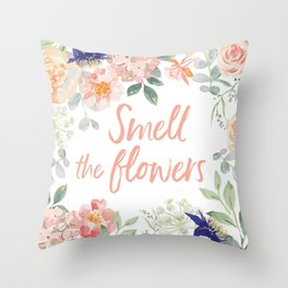 Floral frame with quote Smell the flowers Throw Pillow