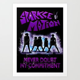 Never Doubt My Commitment to Sparkle Motion Art Print