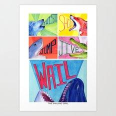 Twist! Shout! Jump! Jive! WAIL! Art Print
