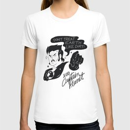 DON'T TREAT EARTH LIKE DIRT T-shirt