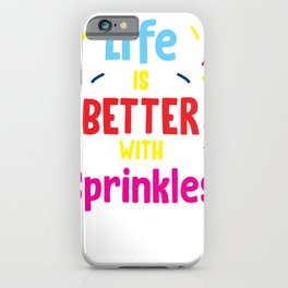 Sprinkles Colorful Ice Cream Toppings Lover Gift iPhone Case