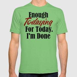 Funny Tired Design Enough Today Work Sucks Broke AF Life T-shirt