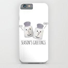Season's Greetings - Salt And Pepper iPhone Case