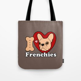 I Love Frenchies design for all the Frenchie Lovers Tote Bag