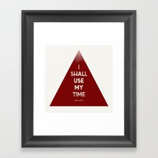 I Shall Use My Time Framed Art Print