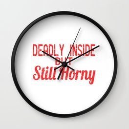 """A Nice Inside Theme Tee For You Who Loves Being Inside """"Deadly Inside But Still History"""" T-shirt Wall Clock"""
