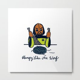 Hungry Like The Worf Metal Print