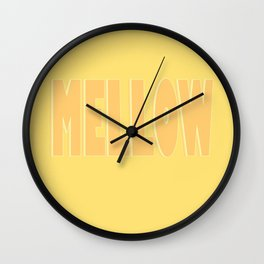Just One Word: Mellow. Wall Clock