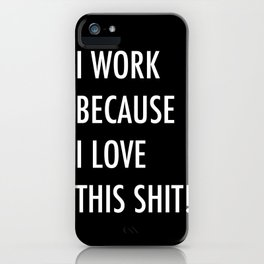 Because I Love This! iPhone Case