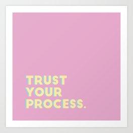 Trust Your Process Art Print