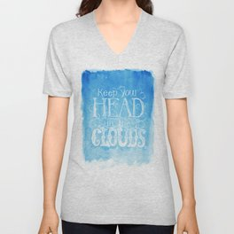 Keep Your Head in the Clouds Unisex V-Neck