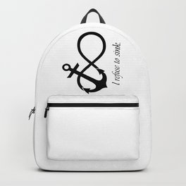 """""""I refuse to sink"""" Quote (Infinity Anchor Symbol) Backpack"""