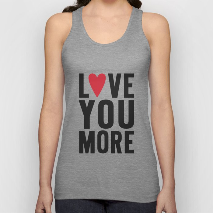 Love You More Unisex Tank Top