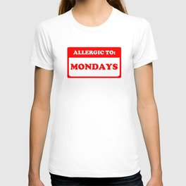 Allergic To Mondays T-shirt