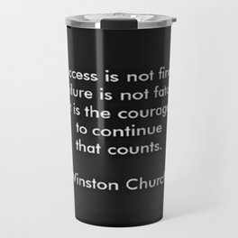 Winston Churchill Quote - Success Is Not Final - Famous Quotes Travel Mug