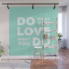 Do What You Love what you do Wall Mural