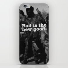 Bad is the new Good .  iPhone & iPod Skin
