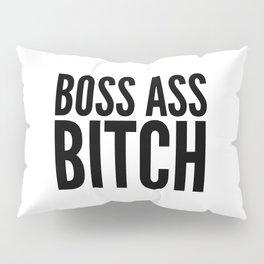 BOSS ASS BITCH Pillow Sham