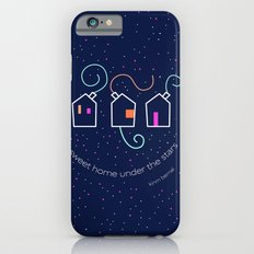 Sweet home under the stars Slim Case iPhone 6s