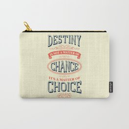 Lab No. 4 - Destiny is not a matter of chance William jennings Bryan Inspirational Quotes Poster Carry-All Pouch