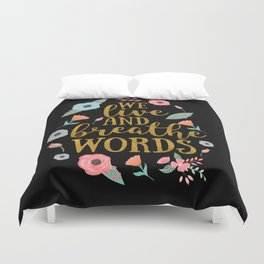 We live and breathe words - Black Duvet Cover