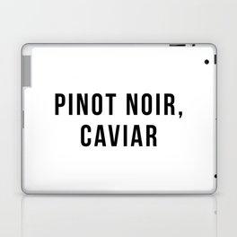 Pinot Noir, Caviar Laptop & iPad Skin