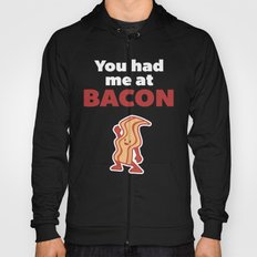 Had Me At Bacon Funny Quote Hoody