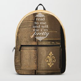 Read to me and tell me i'm pretty Backpack