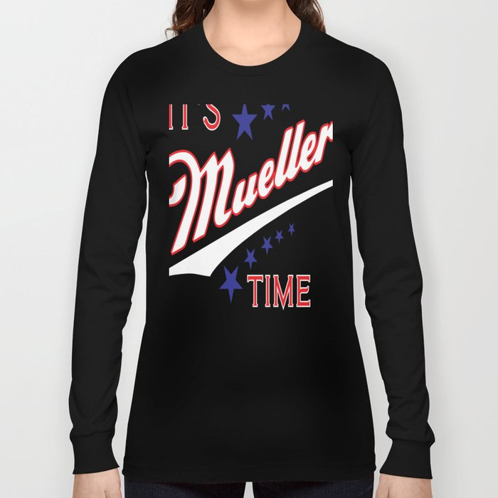 6814521cf It's Mueller Time Funny Robert Mueller Trump Impeachment Investigation  Design Long Sleeve T-shirt