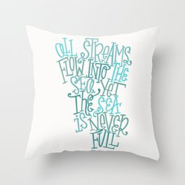 Sea Is Never Full Throw Pillow