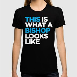 This What a Bishop Looks Like T-shirt