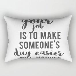 your job Rectangular Pillow