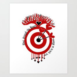 Shot through the Heart Art Print